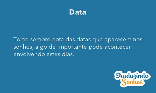 Significado do sonho Data 66821560c46b8